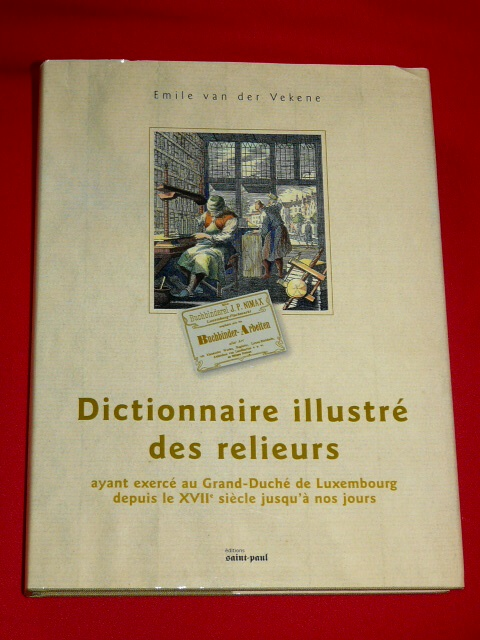 Dictionnaire Illustre Des Relieurs Emile Van Der Vekene Luxembou Bucher Broschuren