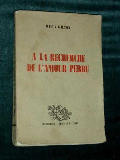a la recherche de l amour perdu willy gilson 1940 luxembourg lux b cher brosch ren. Black Bedroom Furniture Sets. Home Design Ideas