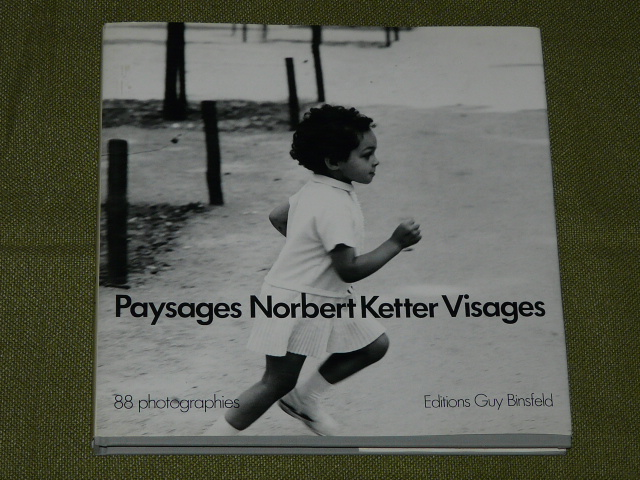 Paysages Norbert Ketter Visages 1981 Luxembourg 88 photographies